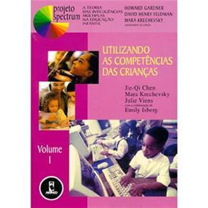 Utilizando as Competencias das Criancas - Projeto Spectrum - [vol 1]