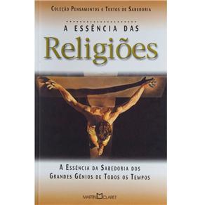 Pensamentos e Textos de Sabedoria - a Essência da Religião: a Essência de Sabedoria dos Grandes Gênios de Todos os Tempos