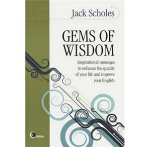 Gems Of Wisdom - Inspirational Messages To Enhance The Quality Of Your Life And Improve Your English