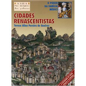 A Vida no Tempo dos Palácios - Cidades Renascentistas: o Poder da Família Médici - Tereza Aline Pereira de Queiroz