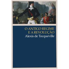 Antigo Regime e a Revolução, O