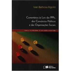 Comentarios as Leis das Ppps, dos Consorcios Publicos e das Organizacoes Sociais (leis N. 11.079/200