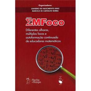 Grupo Emfoco: Diferentes Olhares, Multiplos Focos e Autoformacao Continuada de Educadores Matematico