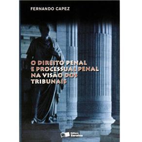 Direito Penal e Processual Penal na Visão dos Tribunais, O