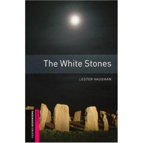 The White Stones - Oxford Bookworms Library Starter