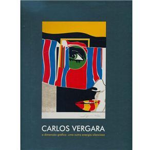 Carlos Vergara: a Dimensão Gráfica - uma Outra Energia Silenciosa,