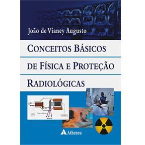 Conceitos Basicos de Fisica e Proteçao Radiologica
