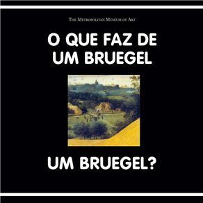 Que Faz de um Bruegel um Bruegel?, O