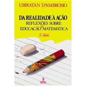Da Realidade a Acao - Reflexoes Sobre Educacao e Matematica