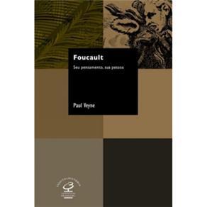 Foucault: Seu Pensamento, Sua Pessoa
