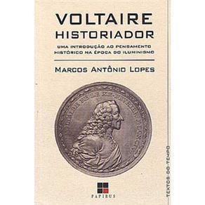 Textos do Tempo - Voltaire Historiador: uma Introdução ao Pensamento Histórico na Época do Iluminismo