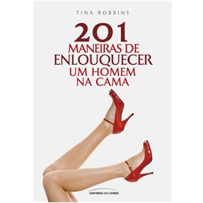 201 Maneiras de Enlouquecer um Homem na Cama (2013 - Edição 1)