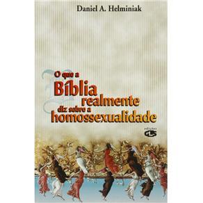 Que a Biblia Realmente Diz Sobre a Homossexualidade, O