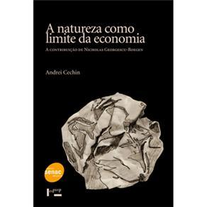 A Natureza Como Limite da Economia: a Contribuição de Nicholas Georgescu-roegen - Andrei Cechin