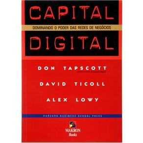 Capital Digital - Don Tapscott, David Ticoll e Alex Lowy