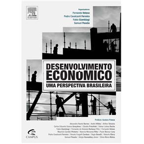 Desenvolvimento Econômico: uma Perspectiva Brasileira - Desenvolvimento Economico