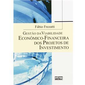 Gestão da Viabilidade Econômico Financeira dos Projetos de Investimento