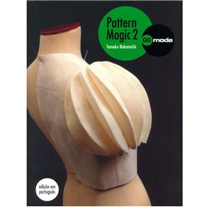 Gg Moda - Pattern Magic: a Magia da Modelagem - Volume 02 - Tomoko Nakamichi