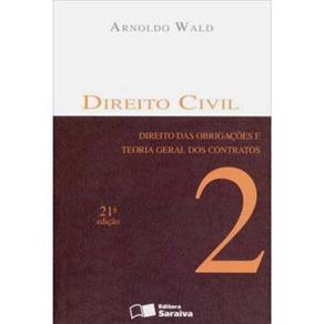 Direito Civil: Direito das Obrigacoes e Teoria Geral dos Contratos - Volume 2