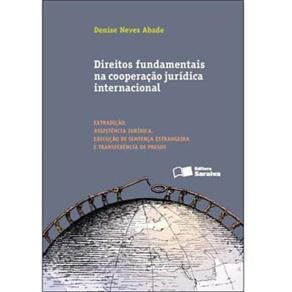 Direitos Fundamentais na Cooperação Jurídica Internacional - Denise Neves Abade