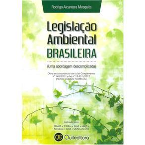 Legislação Ambiental Brasileira: uma Abordagem Descomplicada - Rodrigo Alcantara Mesquita