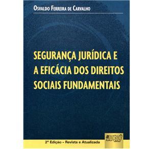 Segurança Jurídica e a Eficácia dos Direitos Sociais Fundamentais - 2ª Edição 2013 - Osvaldo Ferreira de Carvalho