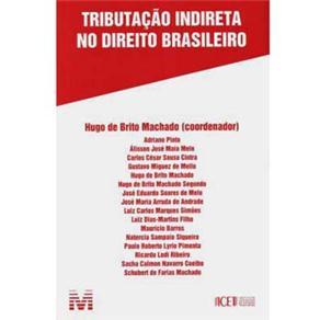 Tributação Indireta no Direito Brasileiro - Hugo de Brito Machado