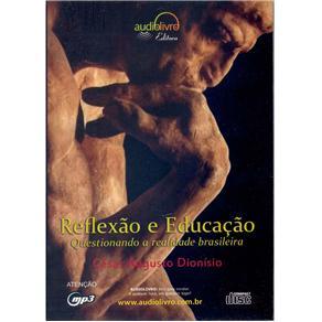 Reflexao e Educacao : Questionando a Realidade Brasileira - Audiolivro