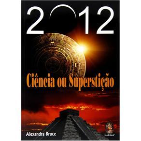 2012: Ciência Ou Superstição