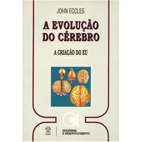 Epigênese e Desenvolvimento - a Evolução do Cérebro: a Criação do Eu