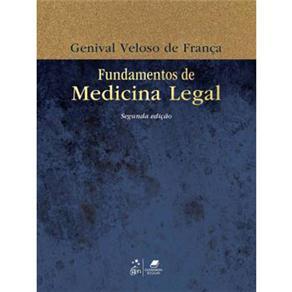 Fundamentos de Medicina Legal - 2 ª Edição - Genival Veloso de França