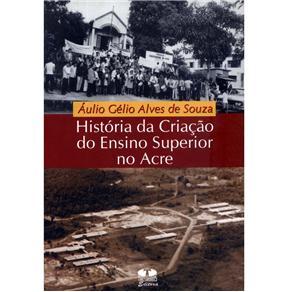 História da Criação do Ensino Superior no Acre