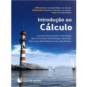 Introdução ao Cálculo - Ana Alves de Sá, Carmo Brás, Cecília Perdigão, Maria do Céu Soares e Fátima Rodrigues