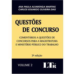 Questões de Concurso - Comentários a Questões de Concursos para a Magistratura e Ministério Público do Trabalho - Volume 02