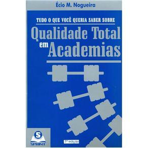 Tudo Que Necessita Saber Sobre Qualidade Total em Academia