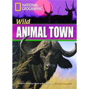 Footprint Reading Library - Level 4 1600 Headwords 1600 B1 - Wild Animal Town - British English