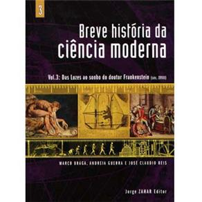 Breve História da Ciência Moderna: das Luzes ao Sonho do Doutor Frankenstein - Vol. 3