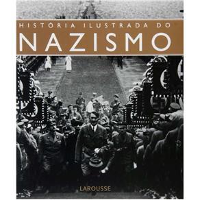 História Ilustrada do Nazismo
