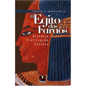 O Egito dos Faraós - Federico Arborio Mella