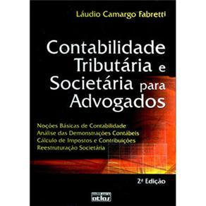 Contabilidade Tributária e Societária para Advogados: Noções Básicas de Contabilidade. Análise das Demonstrações Contábe