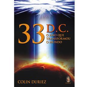 33 D.c. o Ano Que Transformou o Mundo