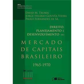 Direito, Planejamento e Desenvolvimento do Mercado de Capitais Brasileiro (1965 Serie Classicos Juri