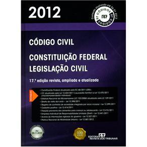 Código Civil 2012: Constituição Federal e Legislação Civil
