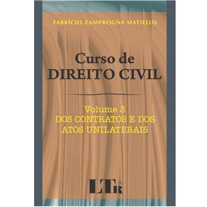 Curso de Direito Civil - dos Contratos e dos Atos Unilaterais - Volume 3