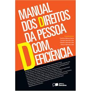 Manual dos Direitos da Pessoa Com Deficiência - Carolina Valença Ferraz, George Salomão Leite, Glauber Salomão Leite e Glauco Salomão L