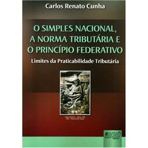 O Simples Nacional, a Norma Tributária e o Princípio Federativo: Limites da Praticabilidade Tributária