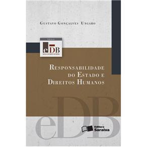 Responsabilidade do Estado e Direitos Humanos - Gustavo Gonçalves Ungaro