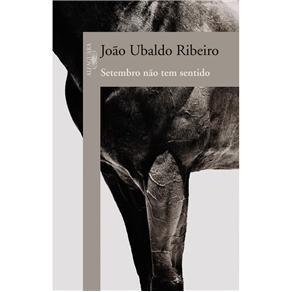 Setembro Não Tem Sentido - João Ubaldo Ribeiro