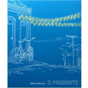O Presente - Odilon Moraes