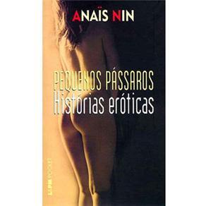 Pequenos Pássaros: Histórias Eróticas - Anaïs Nin